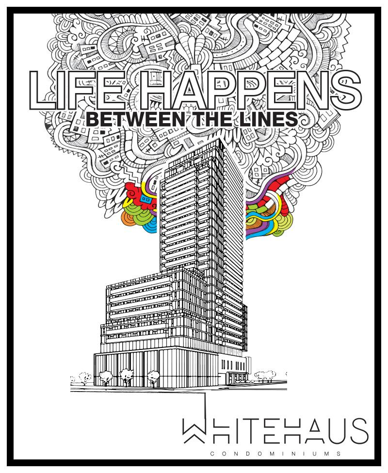 Life Happens Between The Lines Whitehaus Condominiums